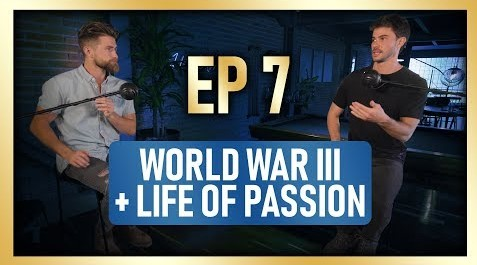 Creating a Life of Passion and World War III – FYF EP7